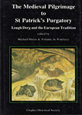 The Medieval Pilgrimage to St. Patrick's Purgartory